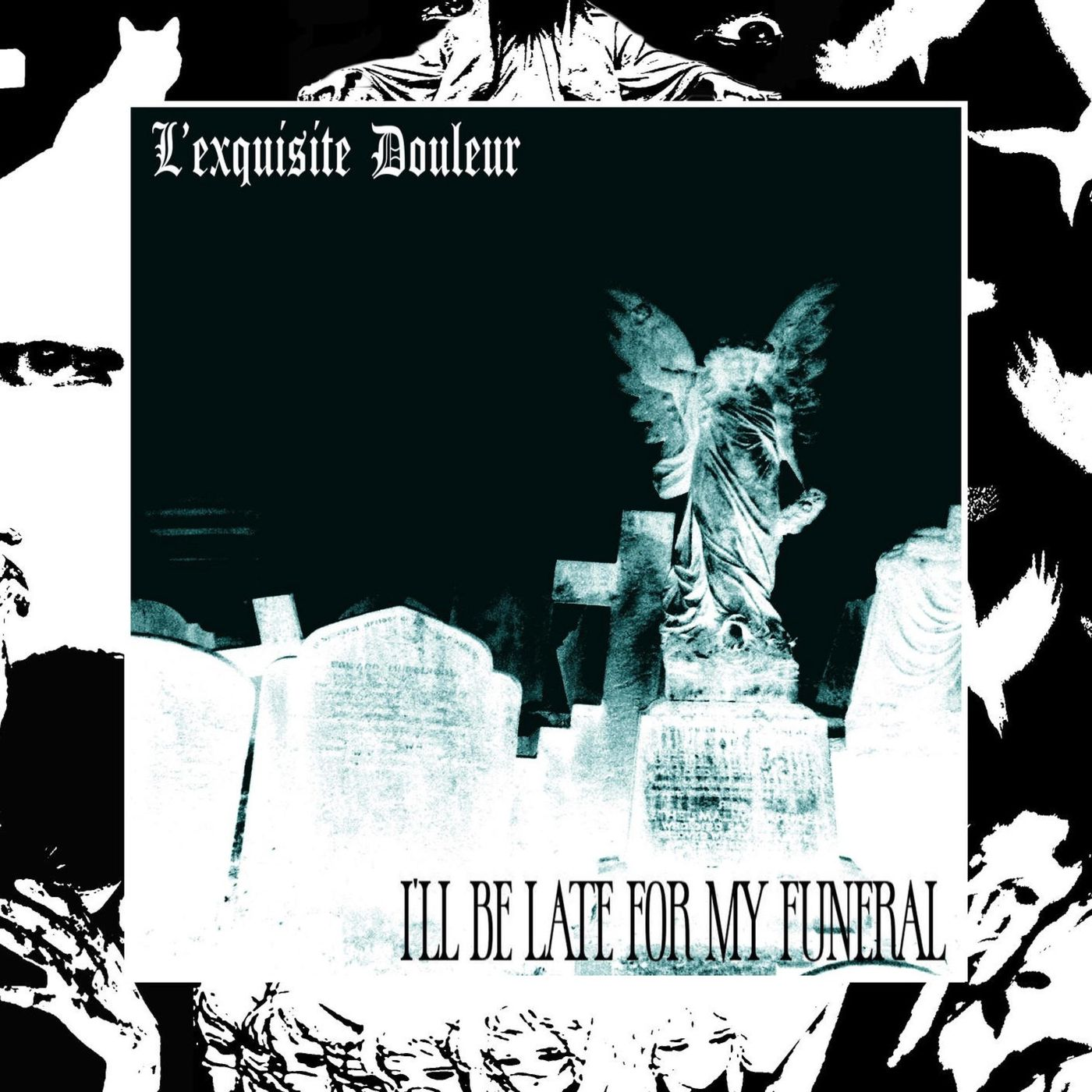 L'exquisite Douleur - I'll Be Late For My Funeral [single] (2021)
