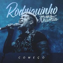 Rodriguinho – 30 Anos, 30 Sucessos: Começo 2019 CD Completo