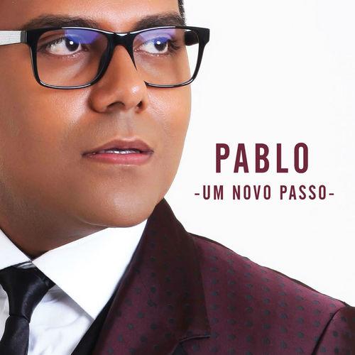Baixar CD Um Novo Passo – Pablo (2016) Grátis