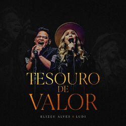 Tesouro de Valor - Elizeu Alves, Ludi
