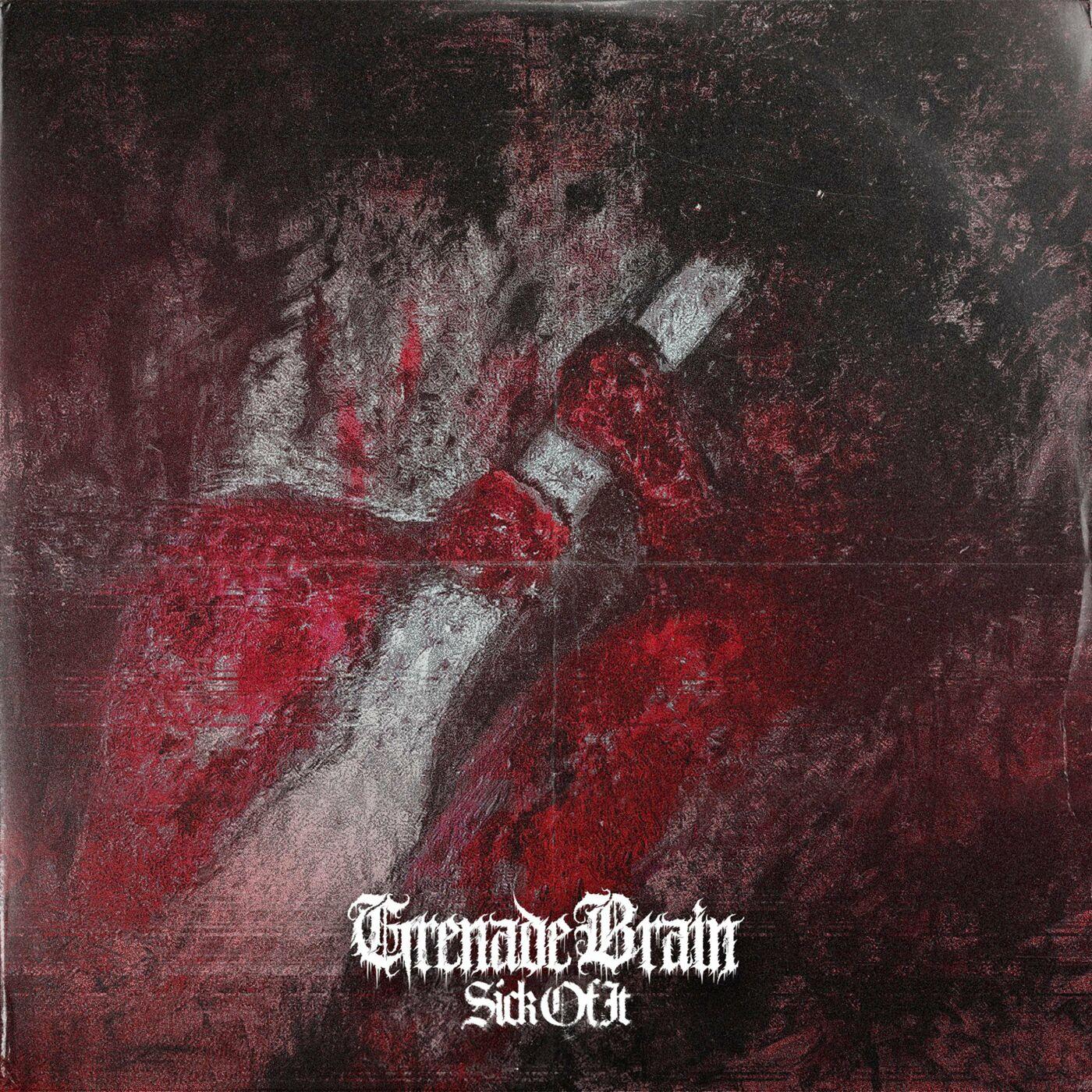Grenade Brain - Sick of It [EP] (2020)