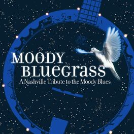 Various Artists - Moody Bluegrass: A Nashville Tribute to the Moody Blues