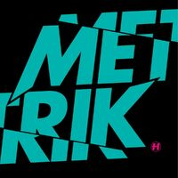 Out Of The Fire - METRIK