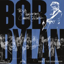 Various Artists - Bob Dylan - 30th Anniversary Concert Celebration (Deluxe Edition) [Remastered]