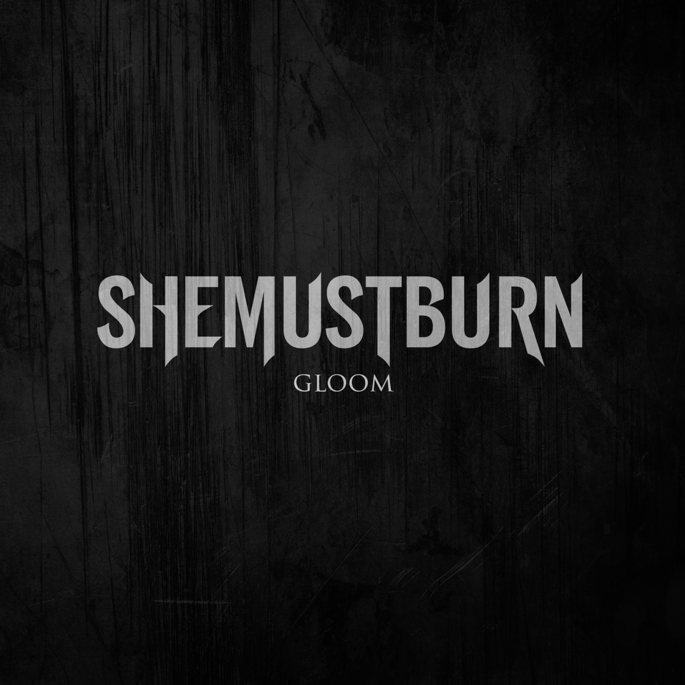 She Must Burn - Gloom [single] (2017)