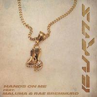 Hands On Me - BURNS-MALUMA-RAE SREMMURD