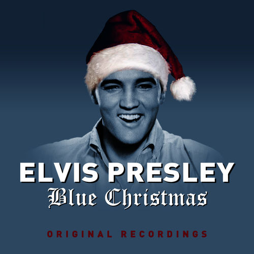 elvis presley blue christmas music streaming listen on deezer - Blue Christmas By Elvis Presley