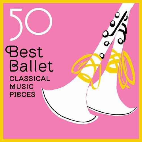 Various Artists: 50 Best Ballet Classical Music Pieces