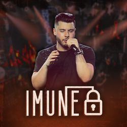 Murilo Huff – Imune (Ao Vivo)