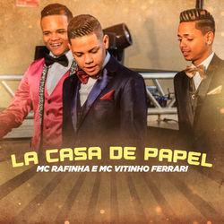 Download MC Rafinha, MC Vitinho Ferrari - La Casa de Papel