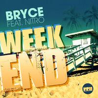 Weekend - BRYCE - NITRO