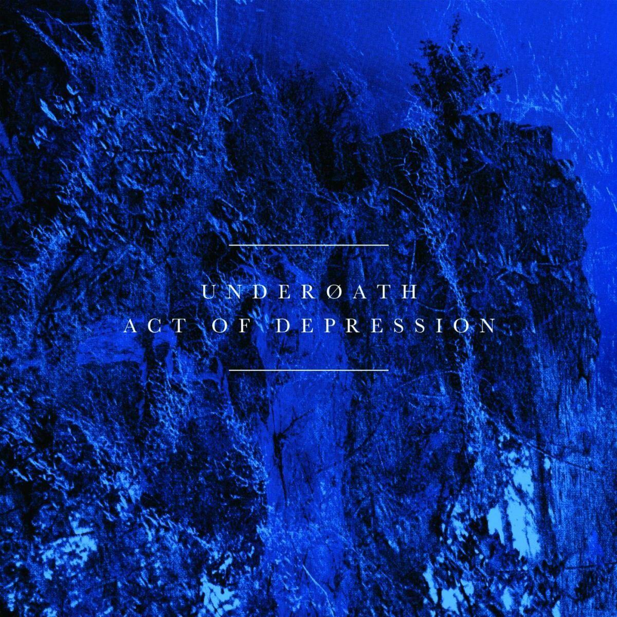 Underoath - Act of Depression (Reissue) (2013)