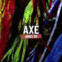 Axé Anos 90 (2019) CD Completo