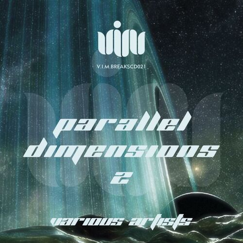 Download VA - Parallel Dimensions 2 [VIMBREAKSCD021] mp3
