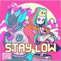 Stay Low - RETROGRADE-BRANDONSONG