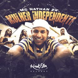 Música Mulher Independente - Mc Nathan ZK (2021) Download
