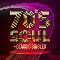 Various Artists: 70's Soul: Classic Singles - Music Streaming
