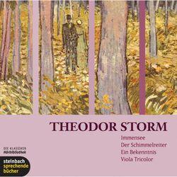 Immensee / Der Schimmelreiter / Ein Bekenntnis / Viola Tricolor (Ungekürzt) Audiobook