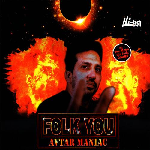Avtar Maniac: Folk You - Music Streaming - Listen on Deezer