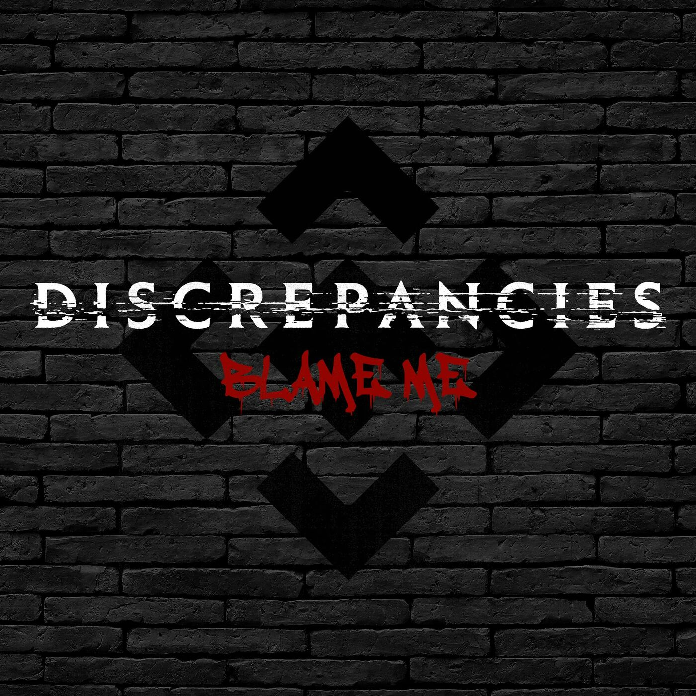 Discrepancies - Blame Me [single] (2020)