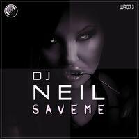 Save Me - DJ NEIL