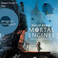Jagd durchs Eis - Mortal Engines 2 (Ungekürzte Lesung)