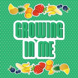 Growing In Me