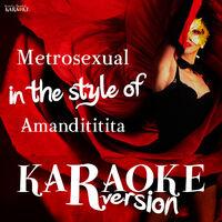Metrosexual amandititita album