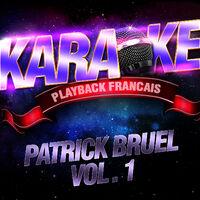 karaok playback fran ais les succ s de patrick bruel vol 1 musique en streaming. Black Bedroom Furniture Sets. Home Design Ideas