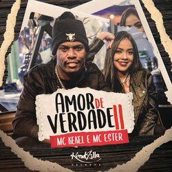 Download MC Kekel, Mc Ester - Amor De Verdade II