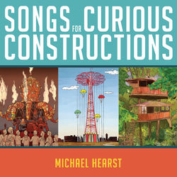 Songs For Curious Constructions