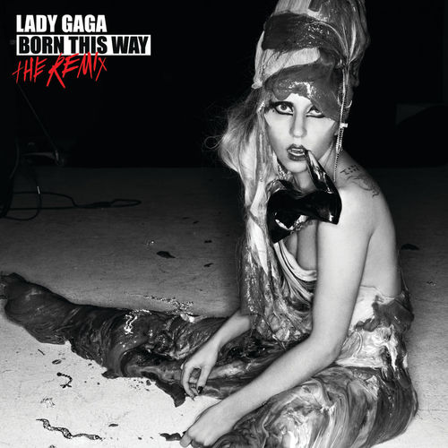 Baixar CD Born This Way – The Remix – Lady Gaga (2011) Grátis