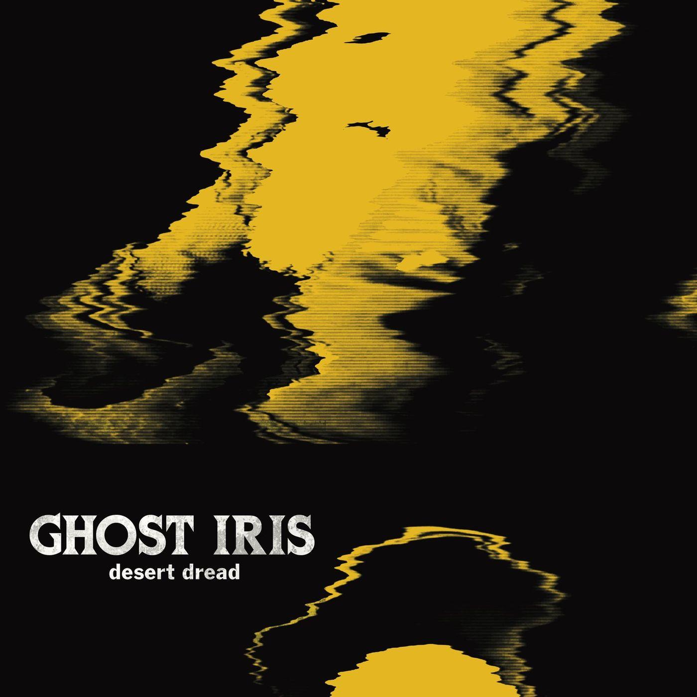 Ghost Iris - Desert Dread [single] (2021)