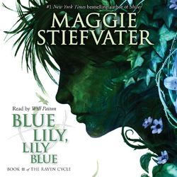 Blue Lily, Lily Blue - The Raven Cycle, Book 3 (Unabridged) Audiobook