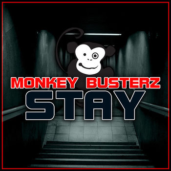 Monkey Busterz - Stay (Kompulsor Remix Edit) cover