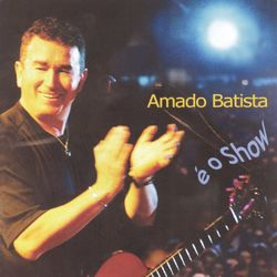 CD Amado Batista - É o Show (Ao Vivo) (2004) - Torrent download