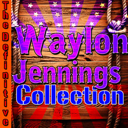 The Definitive Waylon Jennings Collection