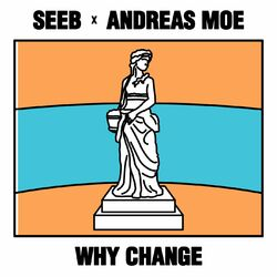 Why Change (feat. Andreas Moe) - SeeB Download