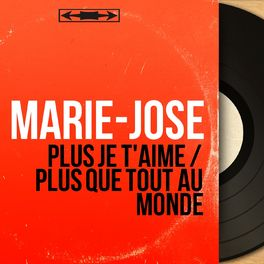 Marie José Plus Je Taime Listen On Deezer