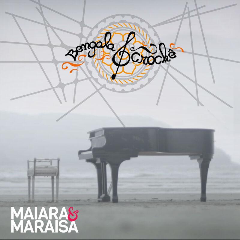 Maiara e Maraisa – Bengala e Crochê (Lançamento 2017)