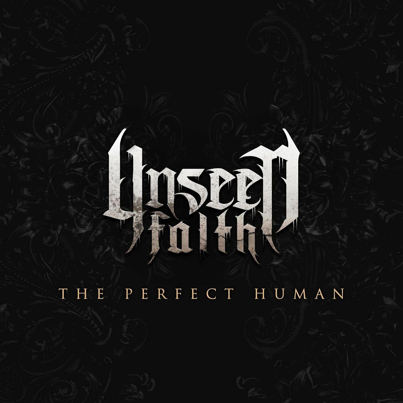 Unseen Faith - The Perfect Human [single] (2020)