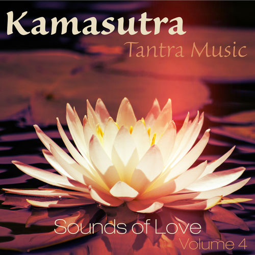 Various Artists Kamasutra Tantra Music Vol 4 Sounds Of Love