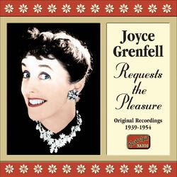 Grenfell, Joyce: Requests the Pleasure (1939-1954)
