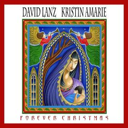 David Lanz & Kristin Amarie - Forever Christmas