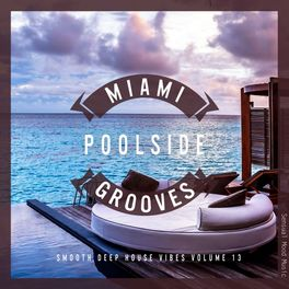 Album cover of Miami Poolside Grooves, Vol. 13