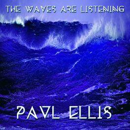 Paul Ellis - The Waves Are Listening