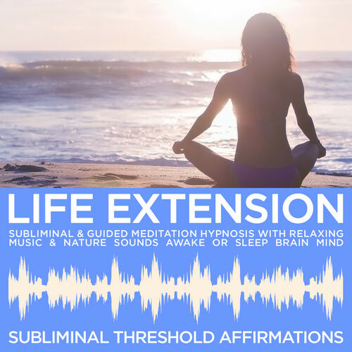 Subliminal Threshold Affirmations: Life Extension Subliminal