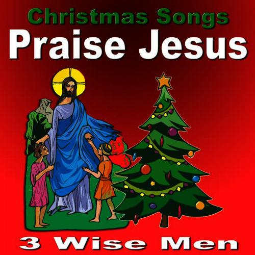3 wise men christmas songs praise jesus musikstreaming lyssna i deezer