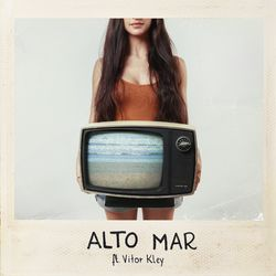 Alto Mar – Mariana Nolasco part Vitor Kley