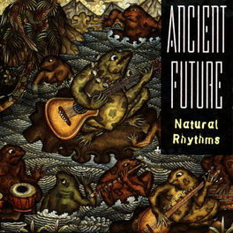 Ancient Future - Natural Rhythms